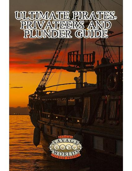 Ultimate Pirates Privateers and Plunder Guide