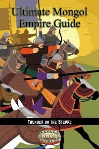 Ultimate Mongol Empire Guide