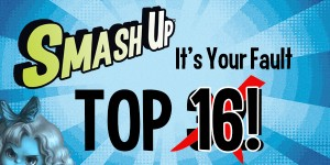 Smash-Up-Top16
