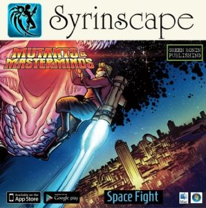 Syrinscape Mutants & Masterminds Space Fight